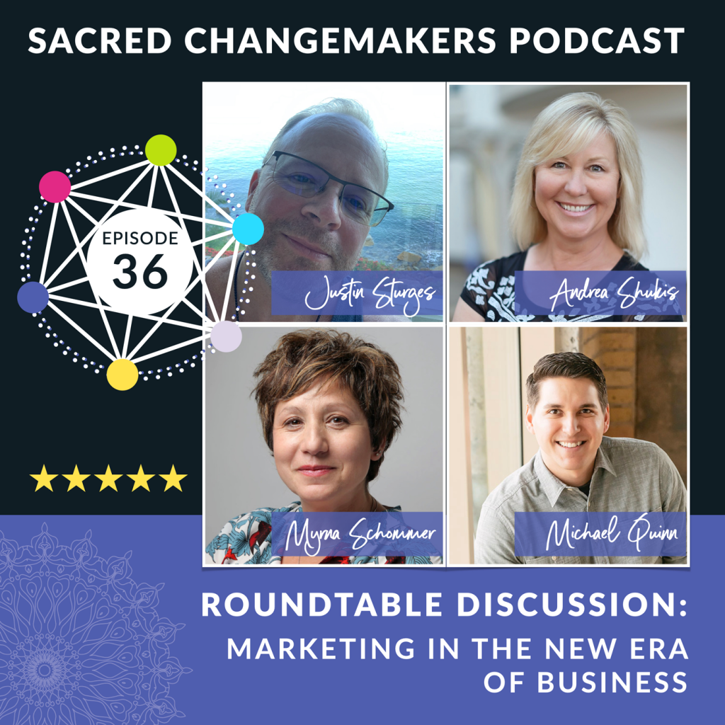 Sacred Changemakers Podcast guest image Justin-Sturges, Andrea Shukis, Myrna Schommer, Michael Quinn